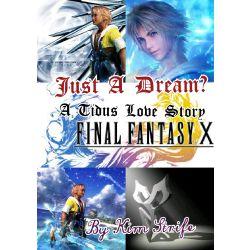 Just a dream? (A Tidus Love Story *Final Fantasy X*)