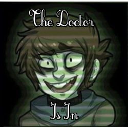 The Doctor Is In (Ticci Toby x Reader)