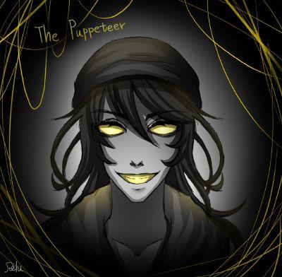 The Puppeteer | EDITING!*Creepypasta x reader Oneshots