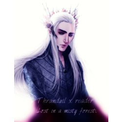 Thranduil x reader  :Lost in a misty forest: