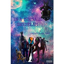 In A Moonage Daydream (A Guardians of the Galaxy/Peter Quill