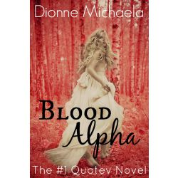 Blood Alpha (Voted Quotev's Best New Story 2015) [Completed]