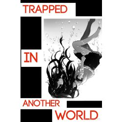 Trapped in Another World (An Akatsuki Fanfiction)