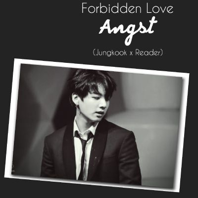 Forbidden Love (Jungkook x Reader) | BTS One Shots