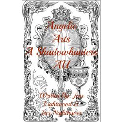 Angelic Arts: A Shadowhunters AU Fanfic