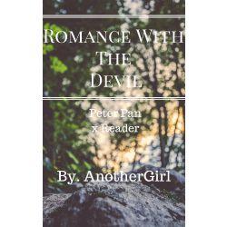 Your Jealous ~ 17 | Romance With The Devil (Peter Pan x Reader OUAT)
