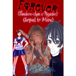 Forever (Sequel to Mine: Yandere-chan x Fem! Reader)