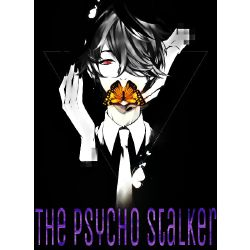 Thrill of the Hunt | The Psycho Stalker (Yandere! Insane x