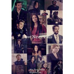 Love Never Fails (Avengers and Spider-Man Fanfic)