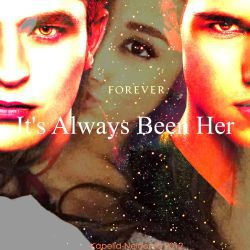 Chapter 14 | It's Always Been Her ~Twilight Fanfic