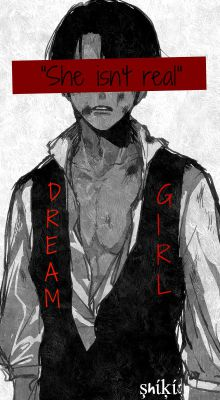 Dream Girl (Criminal! Levi x Reader Reincarnated! Modern! AU)