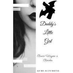 Daddy's Little Girl (Bruce Wayne x Reader)