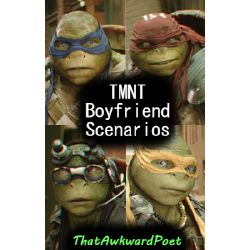 Ninja Turtle Boyfriend Scenario