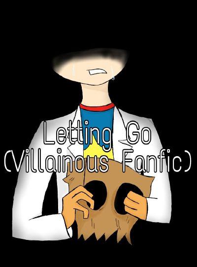 Letting Go (Villainous Fanfic)