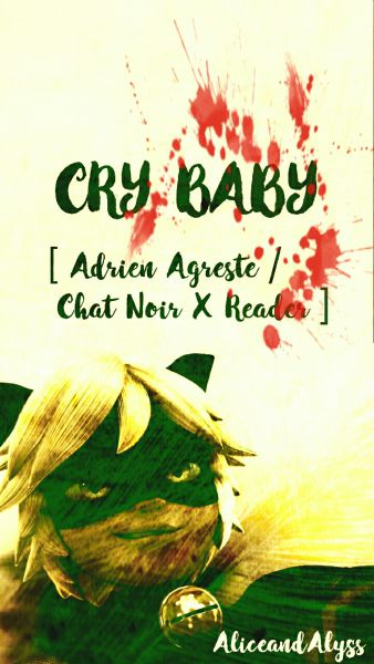 Eighteenth: Race | Cry Baby [ Adrien Agreste / Chat Noir X