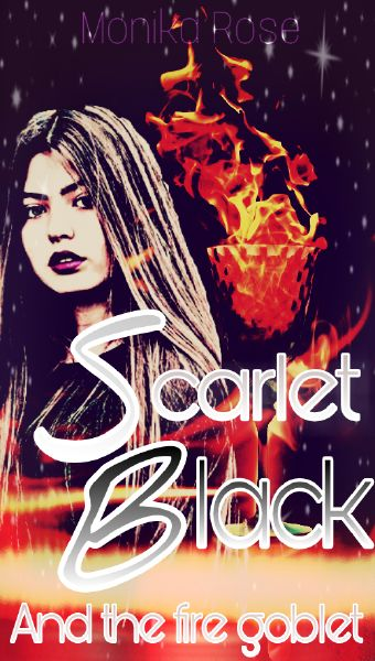 Scarlet Black and the Goblet of Fire |Harry Potter|