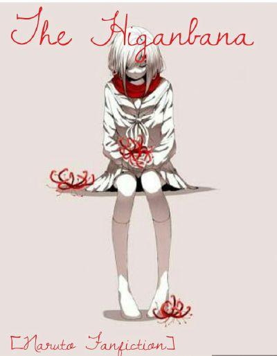 The Higanbana [Naruto Fanfiction]