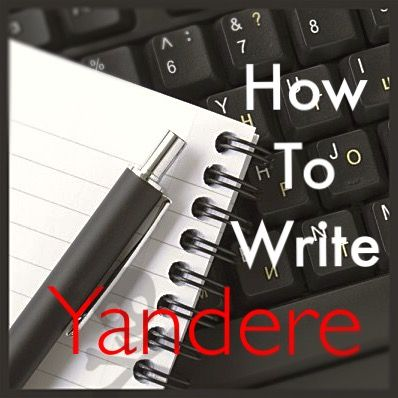 Yandere Story ideas | How to write Yandere [MAJOR EDITING]