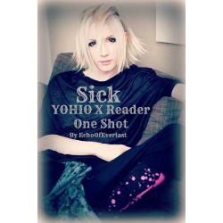 Sick   YOHIO X Reader   One Shot