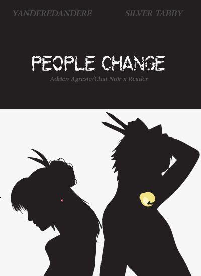 People Change (Chat Noir/Adrien Agreste x Reader)