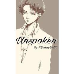 Unspoken (Levi Ackerman X Reader) AVAIABLE ON WATTPAD