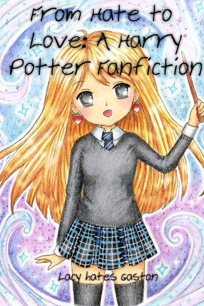 From Hate to Love: A Harry Potter Fanfiction