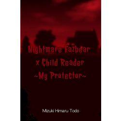 REWRITE] Nightmare Fredbear x Child Reader ~My Protector~