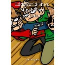Wow I mean seriously wow      | Eddsworld She's Mine! (Tord x Reader)