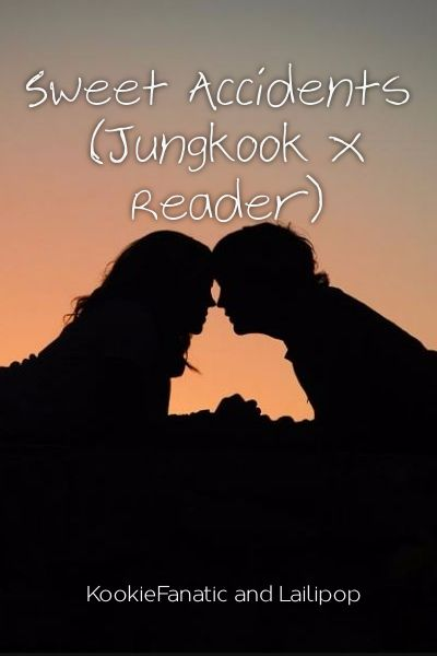 Sweet Accidents (Jungkook X Reader)