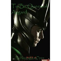 To Be Queen of Asgard~Loki Laufeyson x Reader