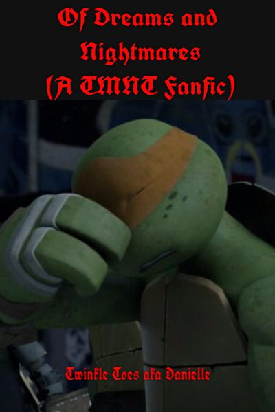 Happily Ever After   Of Dreams and Nightmares (A TMNT Fanfic)