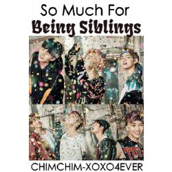 So Much For Being Siblings (BTS x Reader)