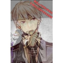 Bully!Prussia x Bullied!Reader