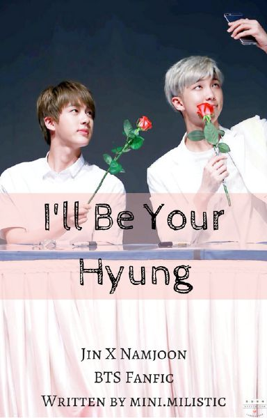I'll Be Your Hyung (A BTS Namjin fanfic)