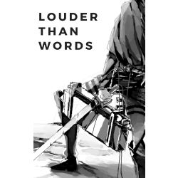 Louder Than Words (Attack On Titan x Male Reader)
