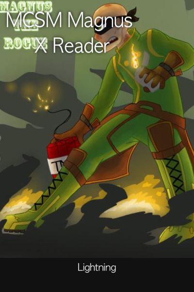 MCSM Magnus X Reader