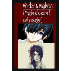 Mistakes & Murder ( Yandere! Cheater! Ciel x Reader )