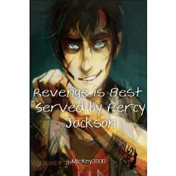Revenge is Best Served by Percy Jackson