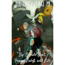 You Can't Take Me [Naruto Fanfic] (KakuzuxOcxObito) ~On Hold~