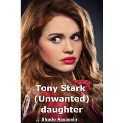 Unwanted Daughter (Tony Stark x Reader)