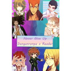 A-Another Murder?! | Never Give Up (DanganRonpa x Reader)