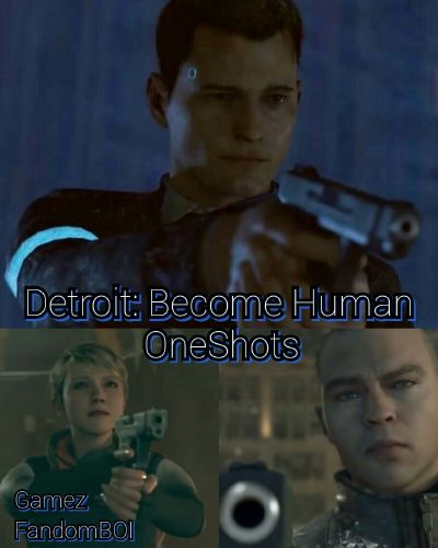 Detroit: Become Human Oneshots