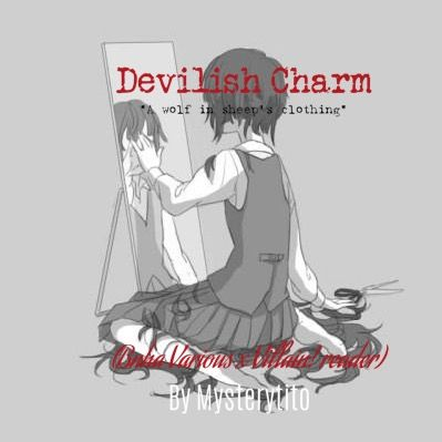 Devilish Charm (Bnha Various x Villain!reader )