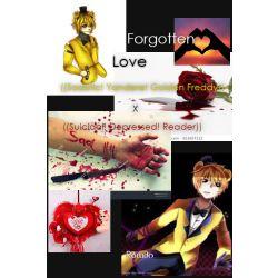 Forgotten ((Sadistic! Yandere! Golden Freddy X Depressed