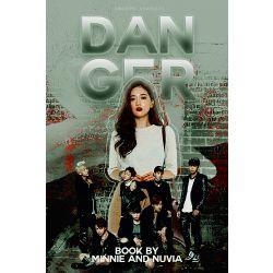Danger || BTS x Reader