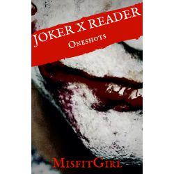 Joker x Reader Oneshots