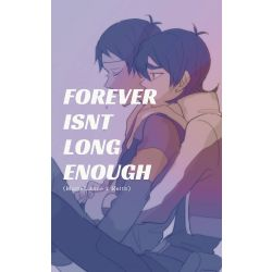 Forever Isn't Long Enough (Mute!Lance x Keith)