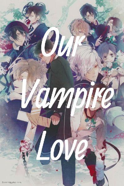 Our Vampire Love [Ayato x Reader x Laito] *Under Editing*