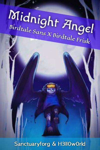 Midnight Angel ( Birdtale!Sans X Frisk!Reader )