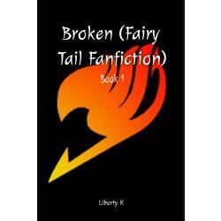 Chapter 18 | Broken [Book 1] (Fairy Tail Fanfiction)